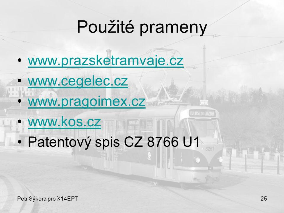 Použité prameny www.prazsketramvaje.cz www.cegelec.cz www.pragoimex.cz