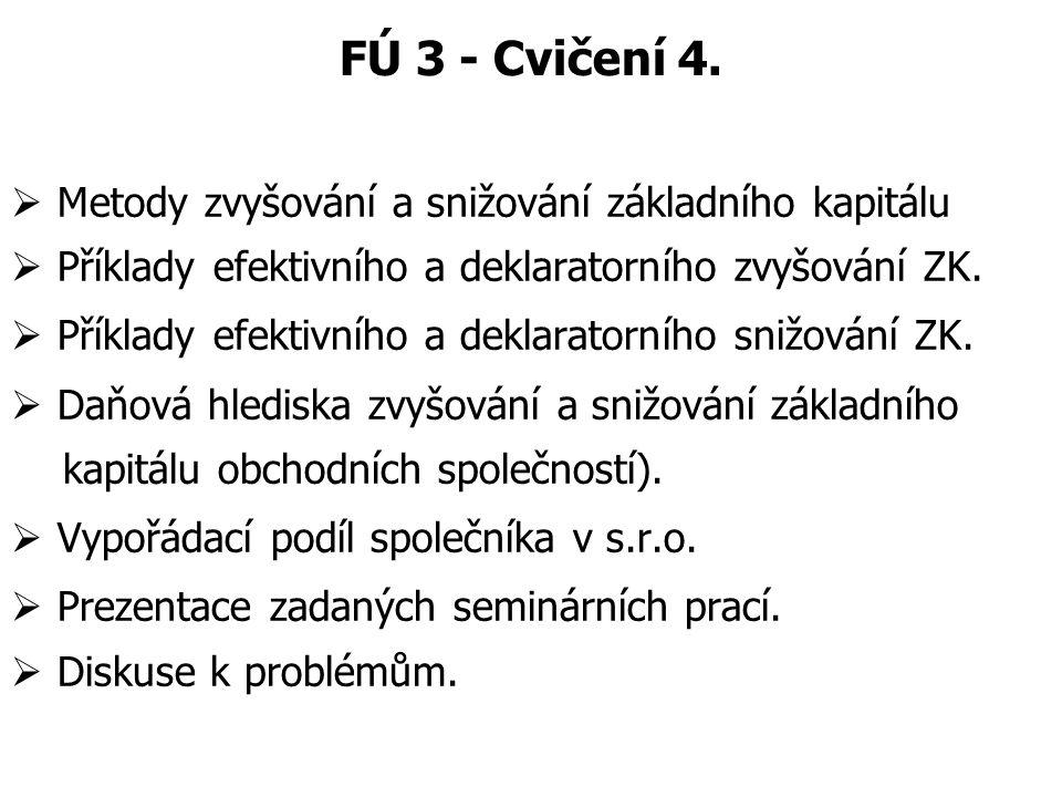 FÚ 3 - Cvičení 4. Metody zvyšování a snižování základního kapitálu