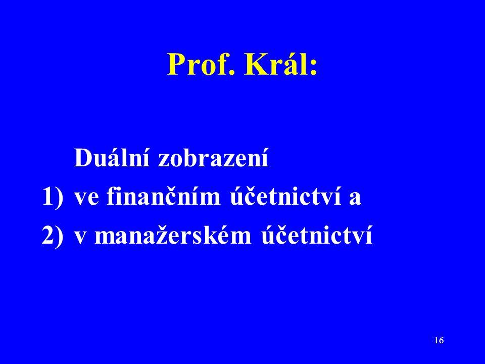 Prof. Král: ve finančním účetnictví a v manažerském účetnictví