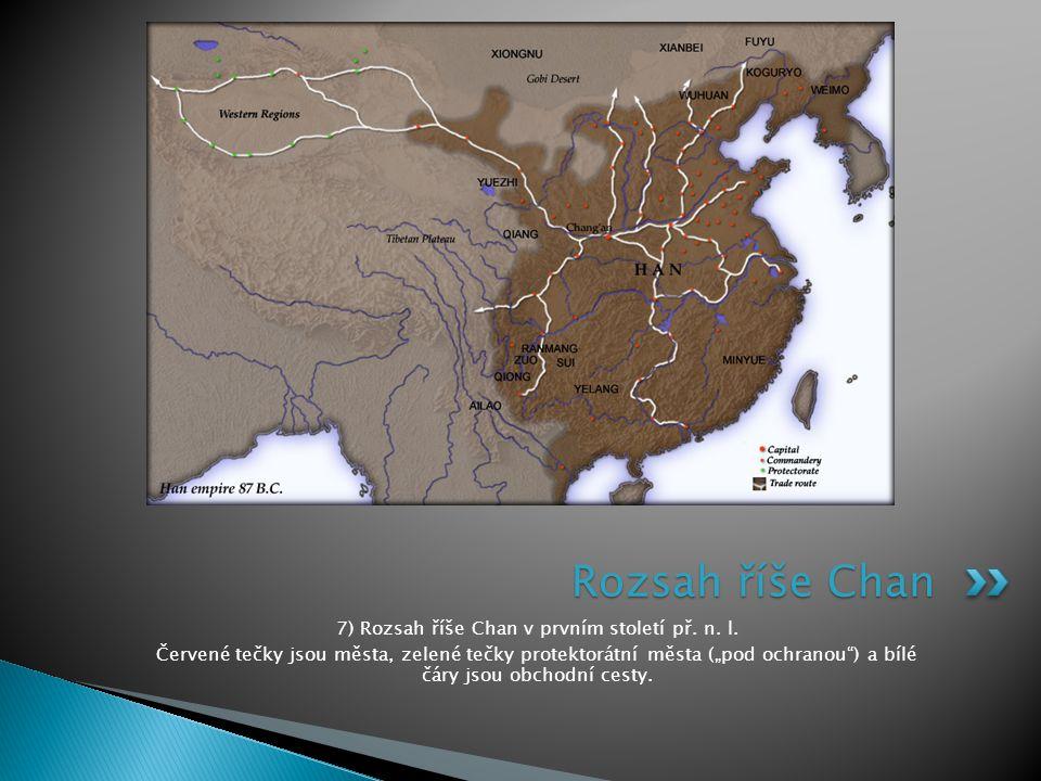 7) Rozsah říše Chan v prvním století př. n. l.