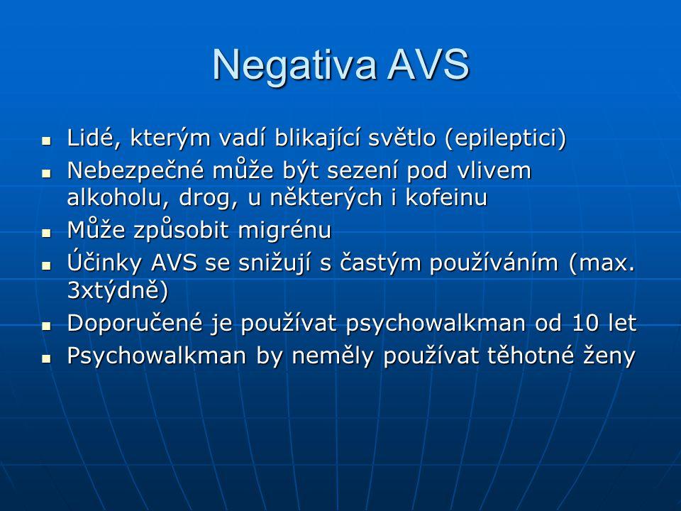 Negativa AVS Lidé, kterým vadí blikající světlo (epileptici)