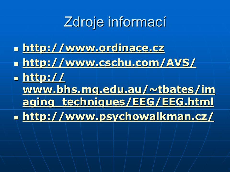 Zdroje informací http://www.ordinace.cz http://www.cschu.com/AVS/