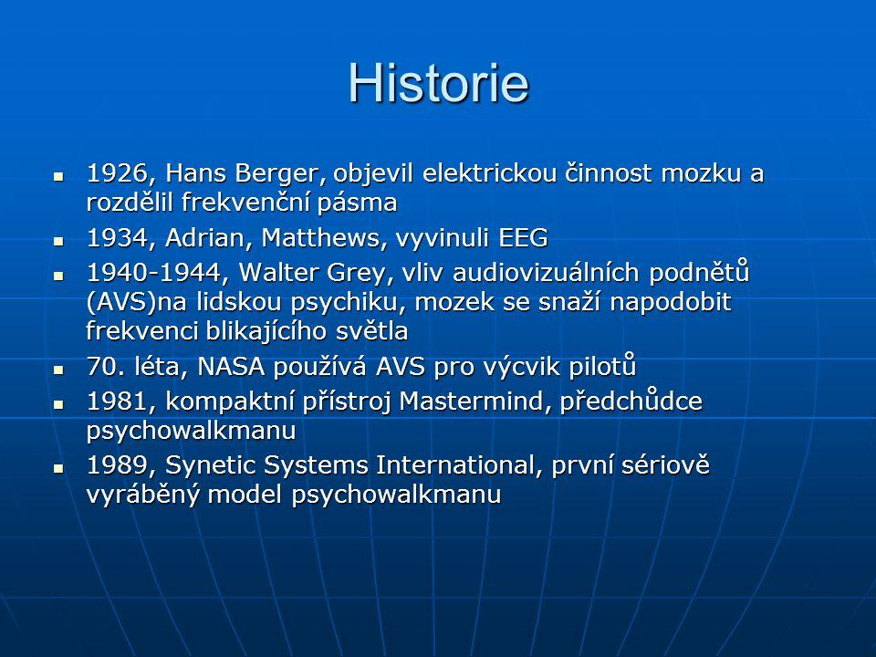 Historie 1926, Hans Berger, objevil elektrickou činnost mozku a rozdělil frekvenční pásma. 1934, Adrian, Matthews, vyvinuli EEG.