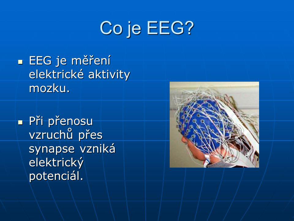 Co je EEG EEG je měření elektrické aktivity mozku.