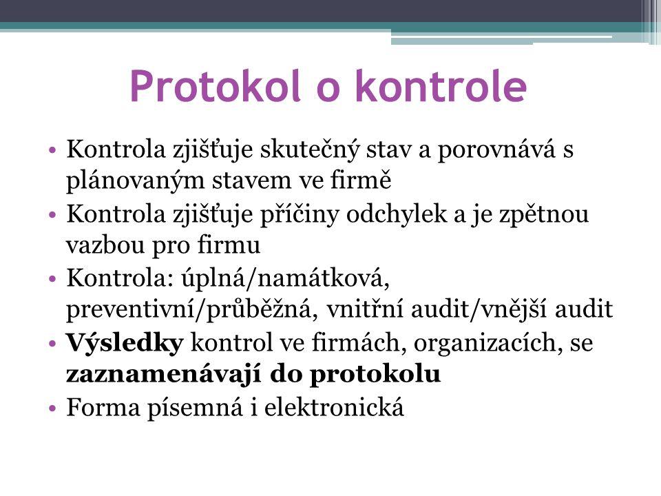 Protokol o kontrole Kontrola zjišťuje skutečný stav a porovnává s plánovaným stavem ve firmě.
