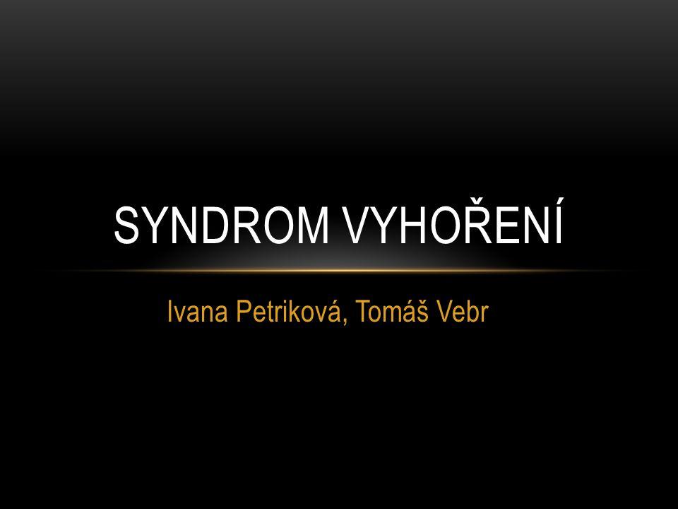 Ivana Petriková, Tomáš Vebr