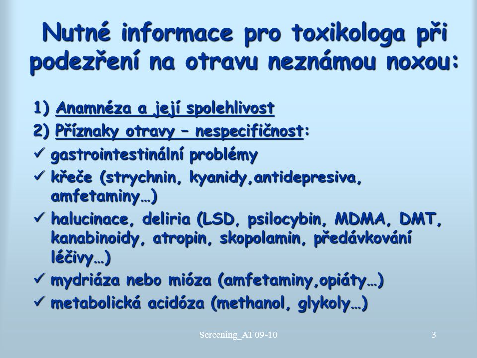 Nutné informace pro toxikologa při podezření na otravu neznámou noxou: