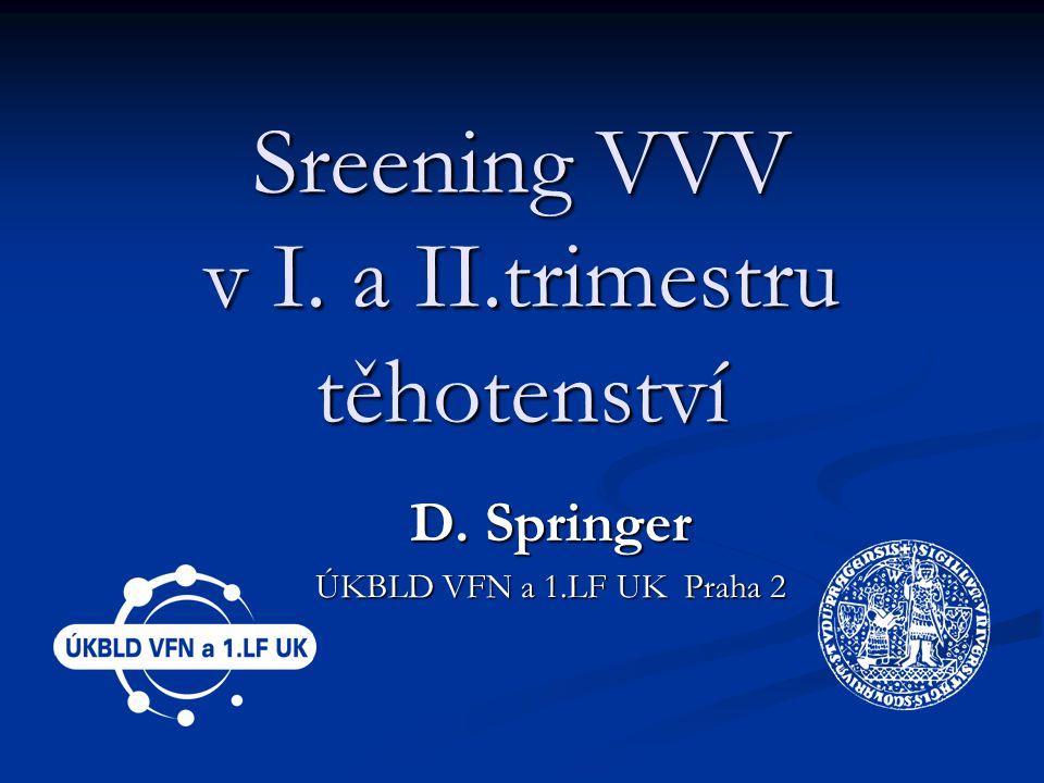 Sreening VVV v I. a II.trimestru těhotenství
