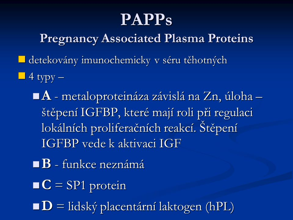 PAPPs Pregnancy Associated Plasma Proteins