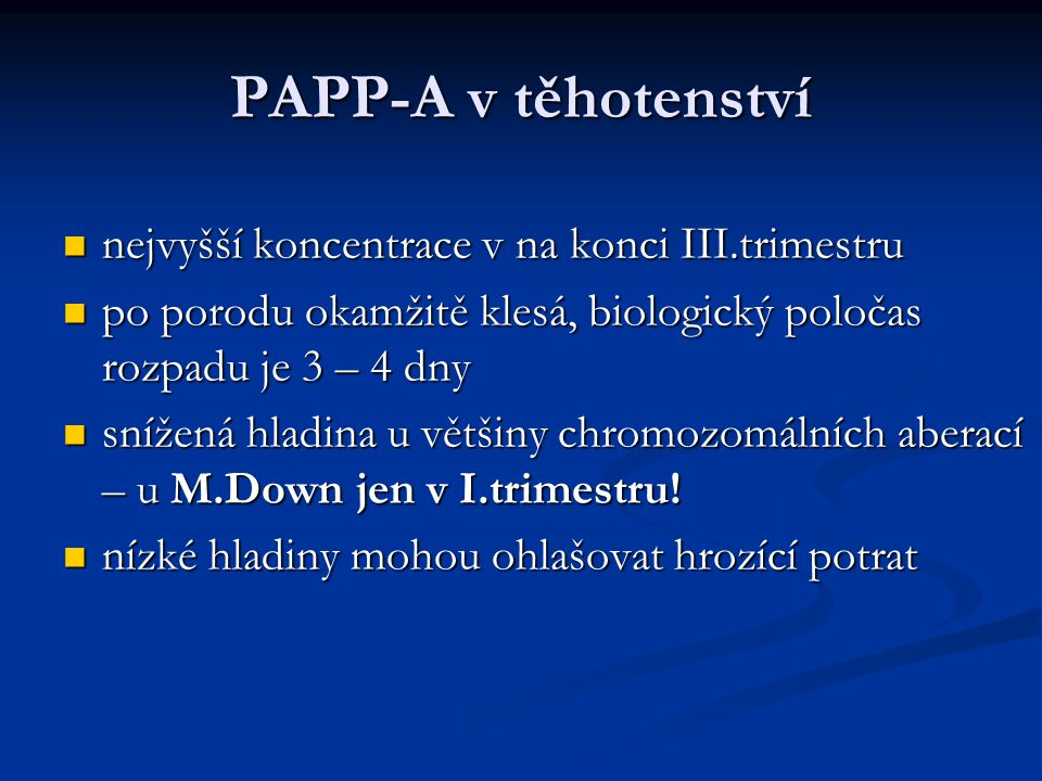 PAPP-A v těhotenství nejvyšší koncentrace v na konci III.trimestru
