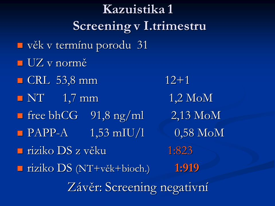 Kazuistika 1 Screening v I.trimestru