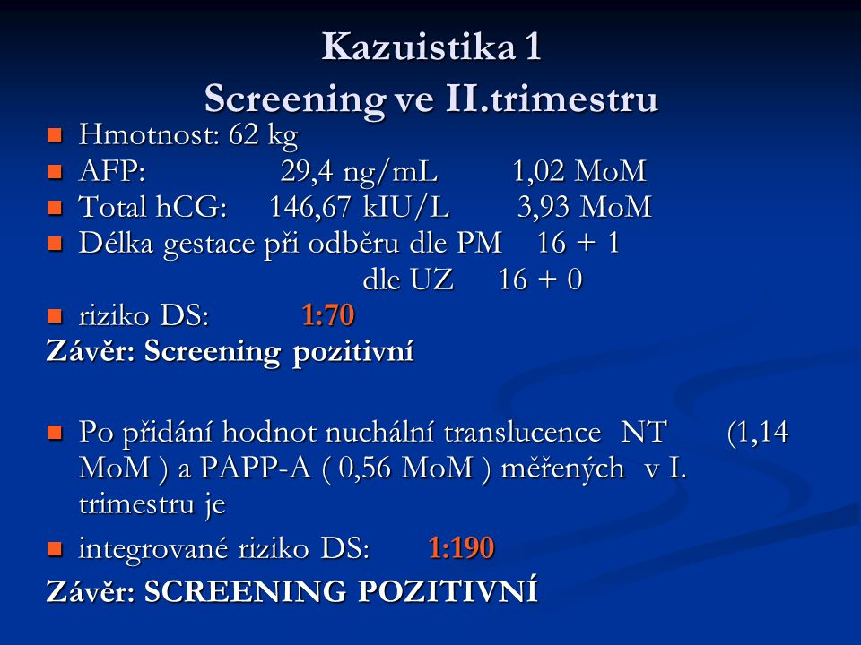Kazuistika 1 Screening ve II.trimestru