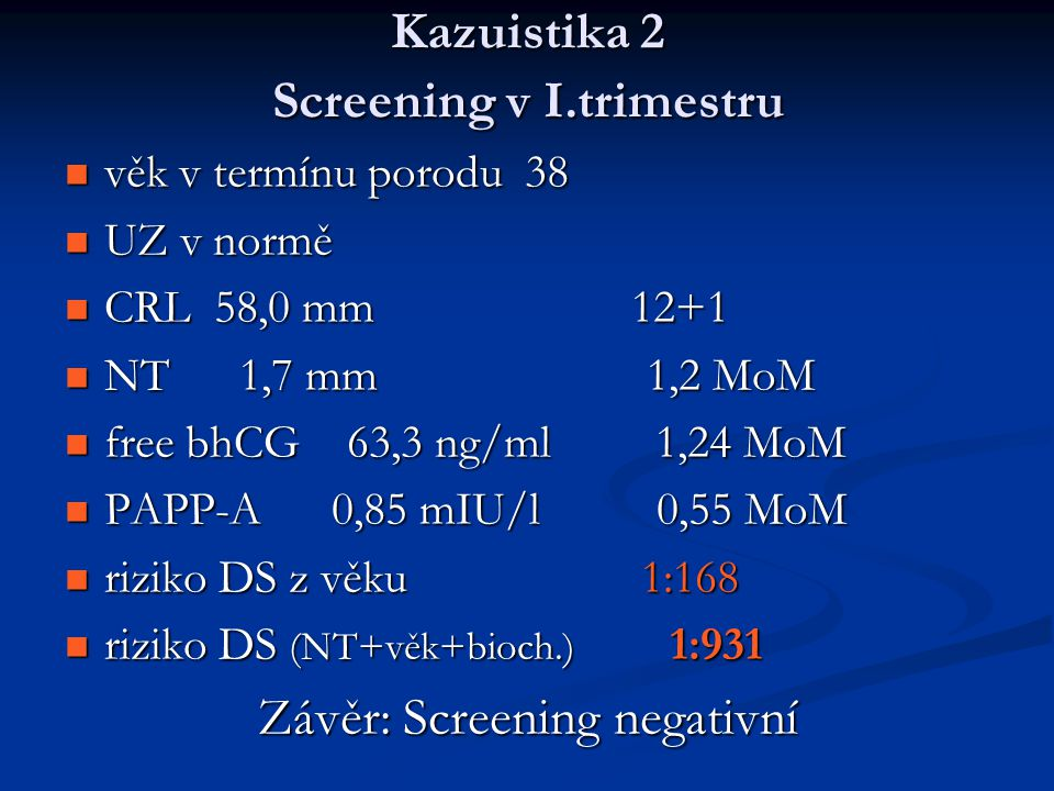 Kazuistika 2 Screening v I.trimestru