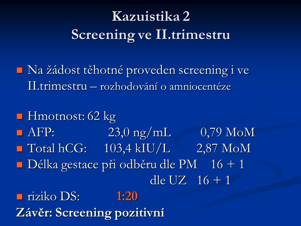 Kazuistika 2 Screening ve II.trimestru