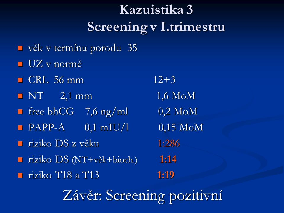 Kazuistika 3 Screening v I.trimestru