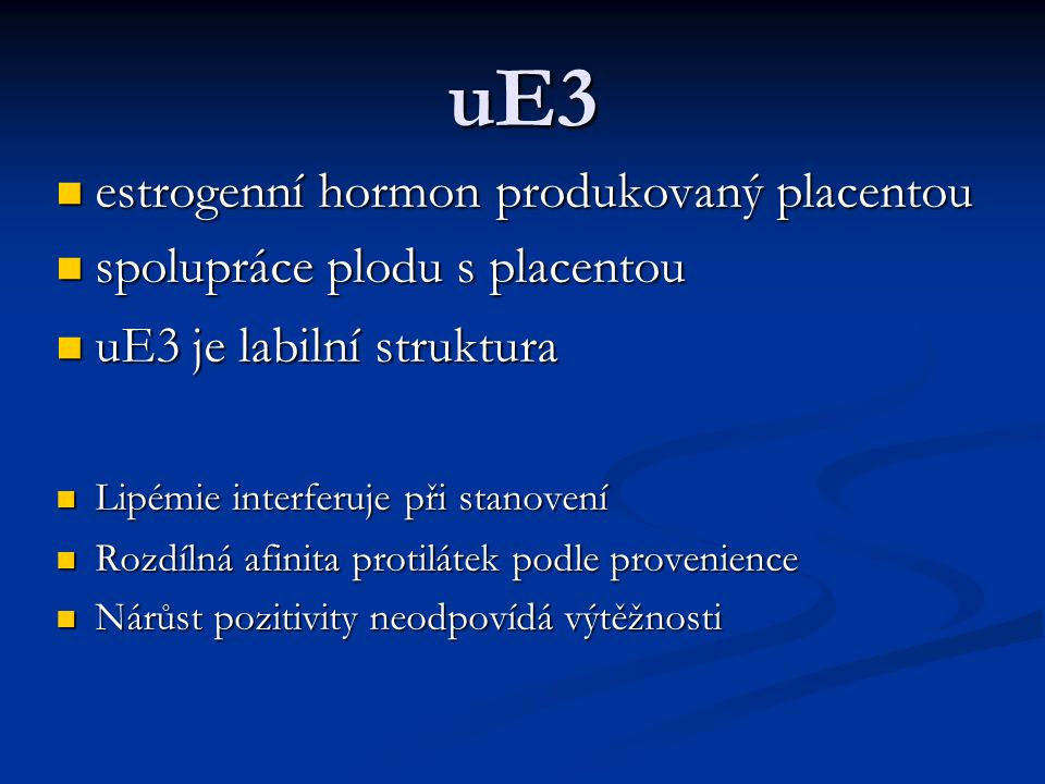 uE3 estrogenní hormon produkovaný placentou