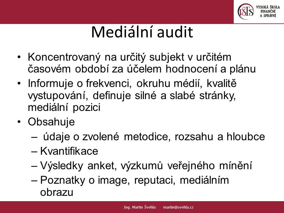 Mediální audit Koncentrovaný na určitý subjekt v určitém časovém období za účelem hodnocení a plánu.