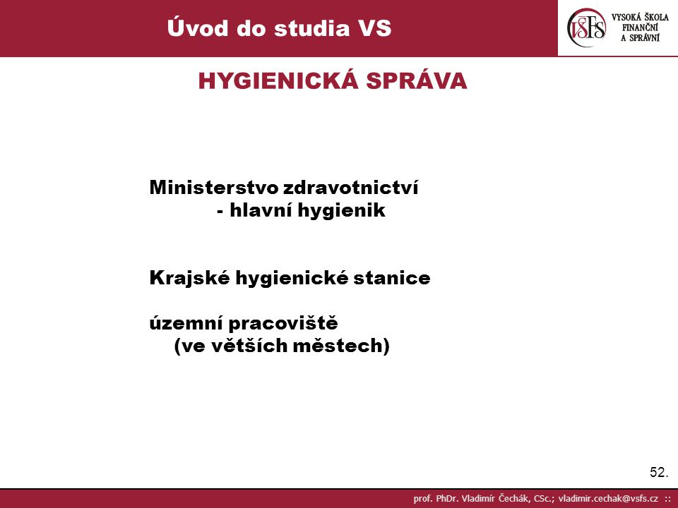 Úvod do studia VS HYGIENICKÁ SPRÁVA