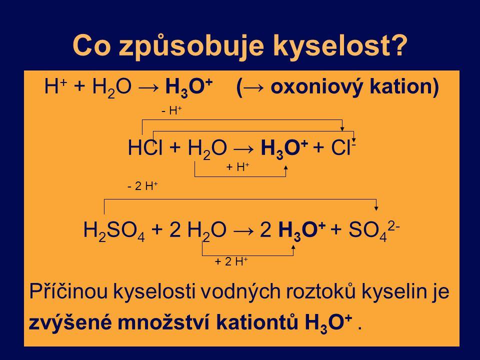 H+ + H2O → H3O+ (→ oxoniový kation)