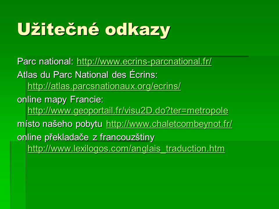 Užitečné odkazy Parc national: http://www.ecrins-parcnational.fr/