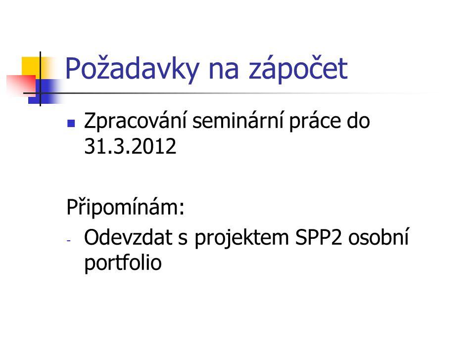 Požadavky na zápočet Zpracování seminární práce do 31.3.2012