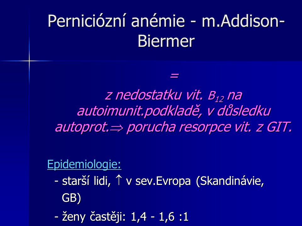 Perniciózní anémie - m.Addison-Biermer