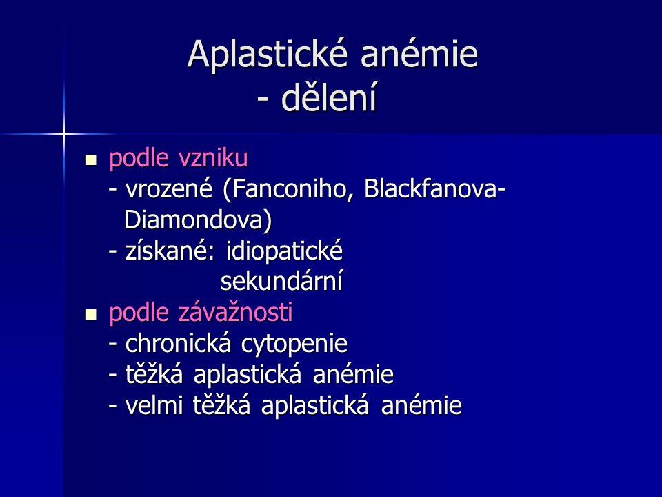 Aplastické anémie - dělení