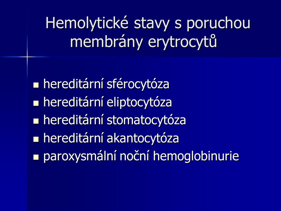 Hemolytické stavy s poruchou membrány erytrocytů