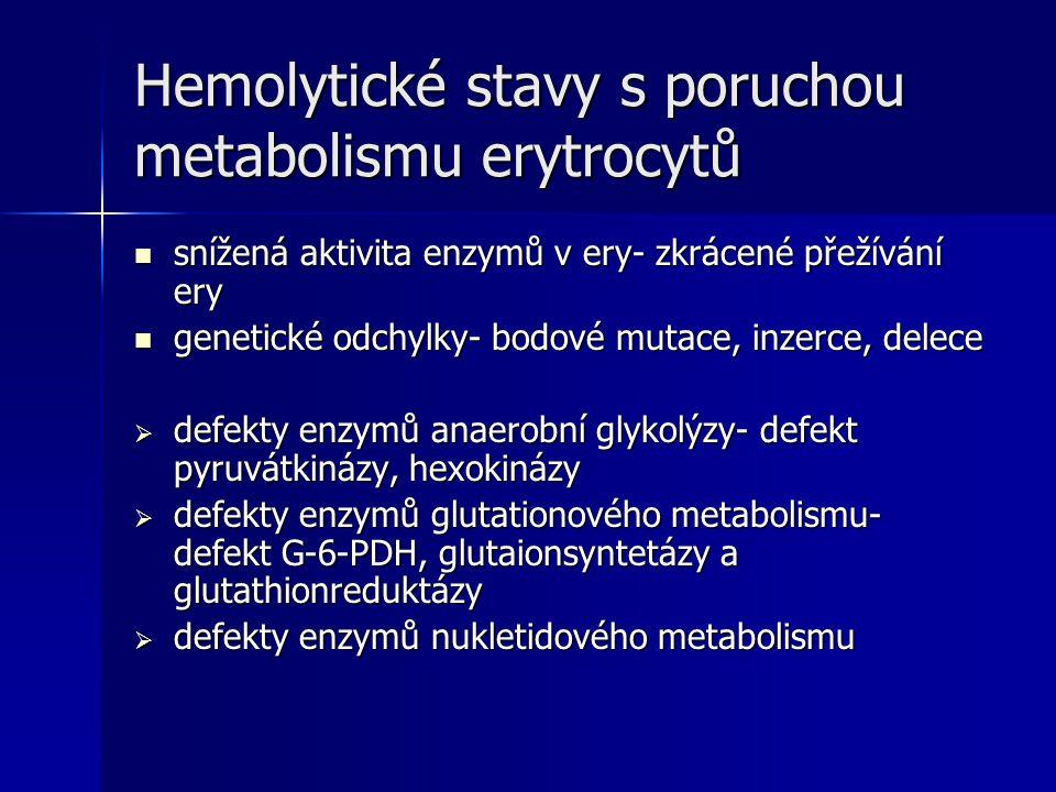 Hemolytické stavy s poruchou metabolismu erytrocytů