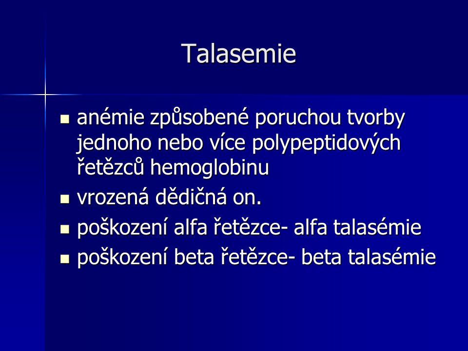 Talasemie anémie způsobené poruchou tvorby jednoho nebo více polypeptidových řetězců hemoglobinu. vrozená dědičná on.