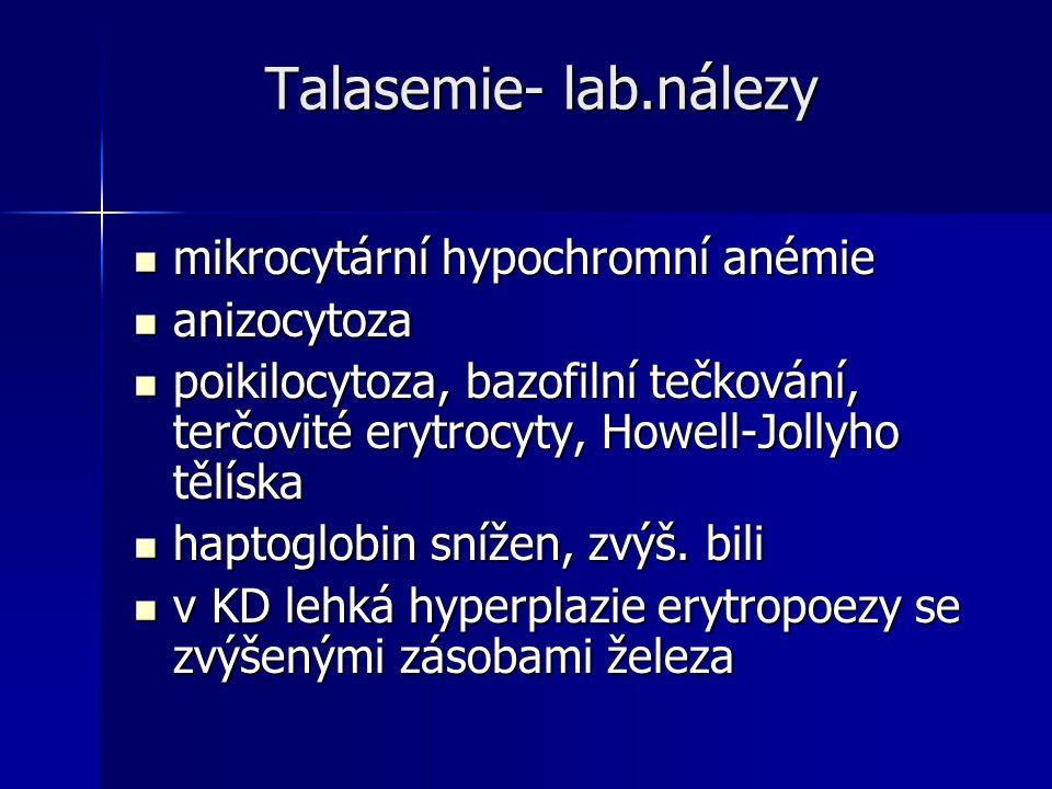 Talasemie- lab.nálezy mikrocytární hypochromní anémie anizocytoza
