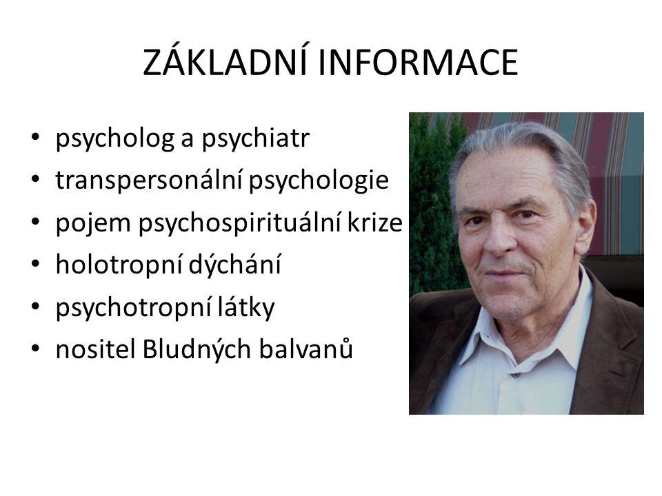 ZÁKLADNÍ INFORMACE psycholog a psychiatr transpersonální psychologie