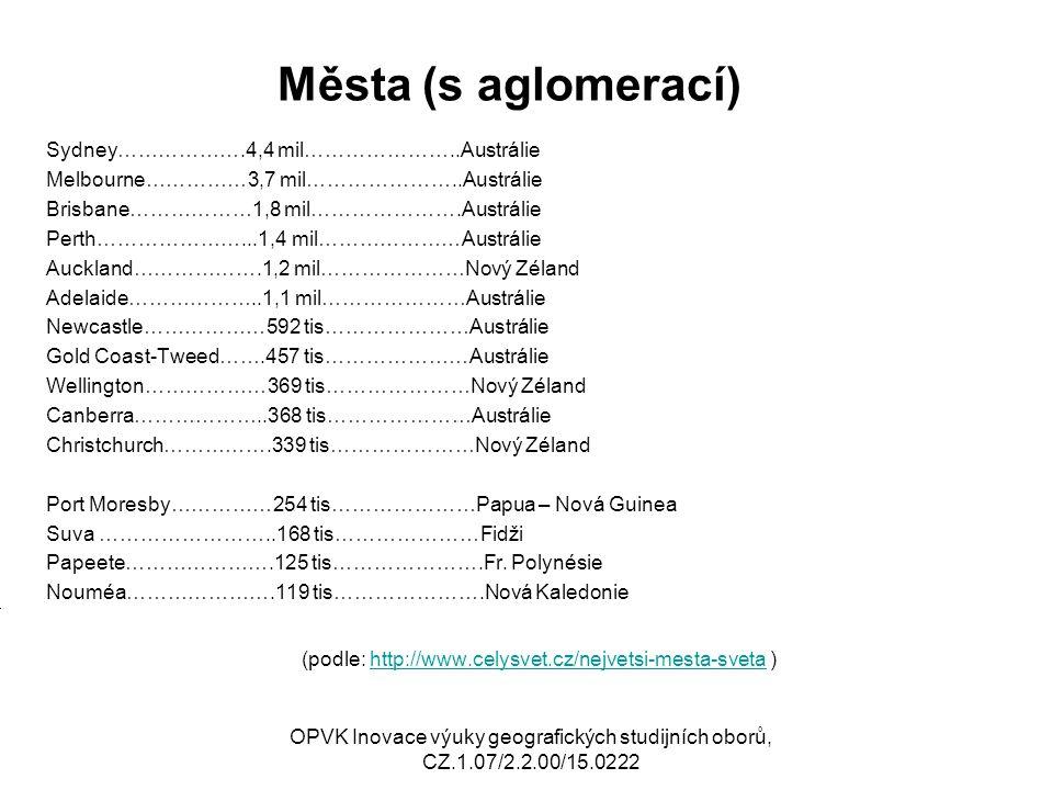 (podle: http://www.celysvet.cz/nejvetsi-mesta-sveta )