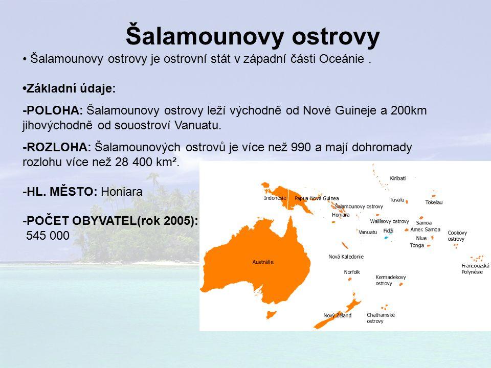 Šalamounovy ostrovy • Šalamounovy ostrovy je ostrovní stát v západní části Oceánie . •Základní údaje: