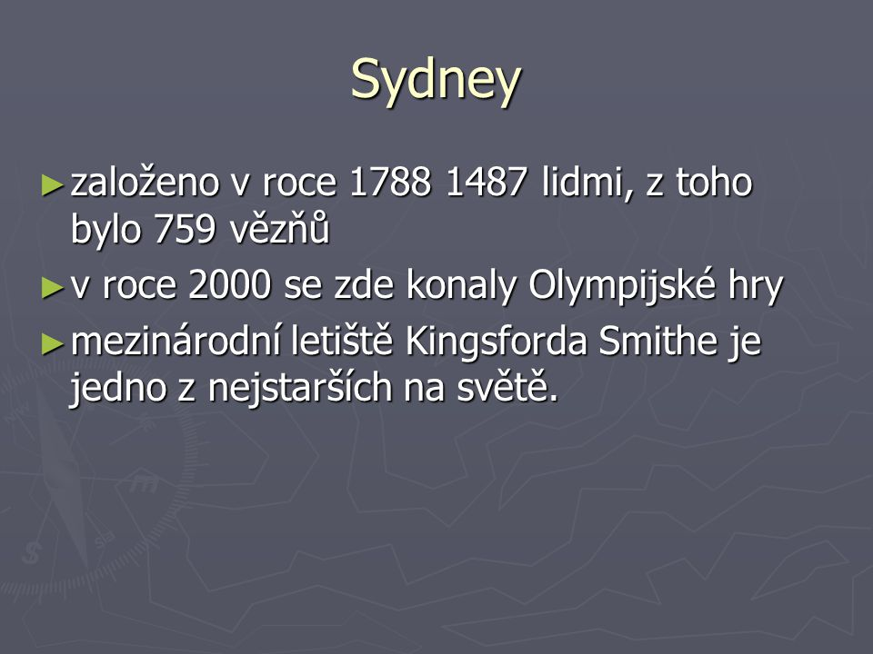 Sydney založeno v roce 1788 1487 lidmi, z toho bylo 759 vězňů