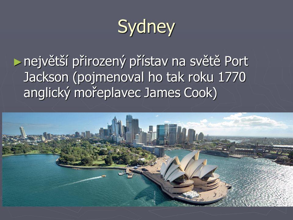 Sydney největší přirozený přístav na světě Port Jackson (pojmenoval ho tak roku 1770 anglický mořeplavec James Cook)