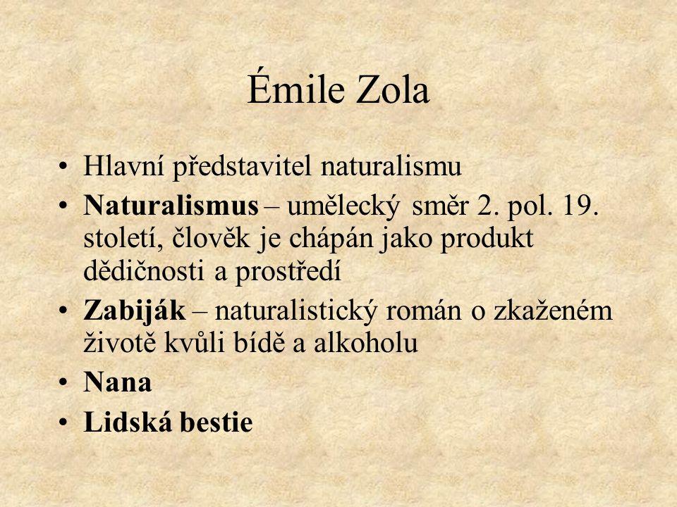 Émile Zola Hlavní představitel naturalismu
