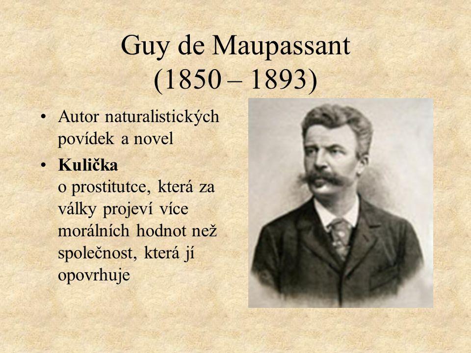 Guy de Maupassant (1850 – 1893) Autor naturalistických povídek a novel