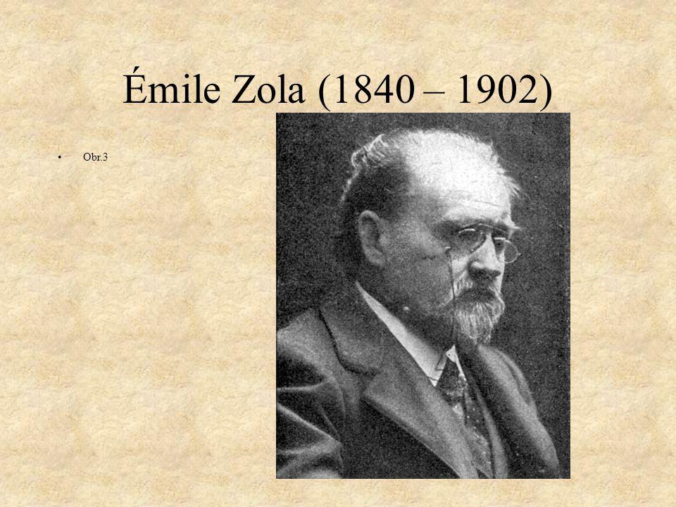 Émile Zola (1840 – 1902) Obr.3