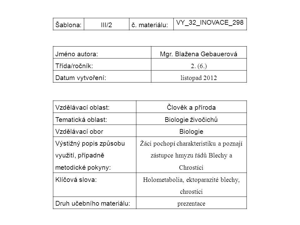 Mgr. Blažena Gebauerová Třída/ročník: 2. (6.) Datum vytvoření: