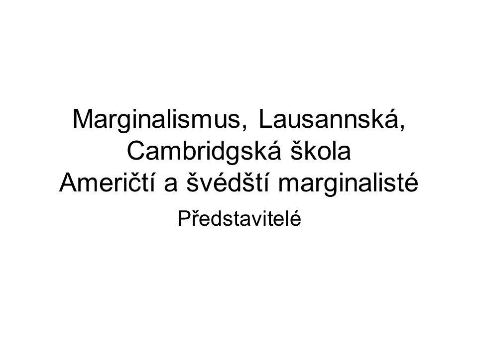 Marginalismus, Lausannská, Cambridgská škola Američtí a švédští marginalisté