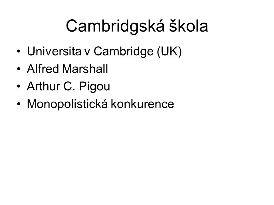 Cambridgská škola Universita v Cambridge (UK) Alfred Marshall