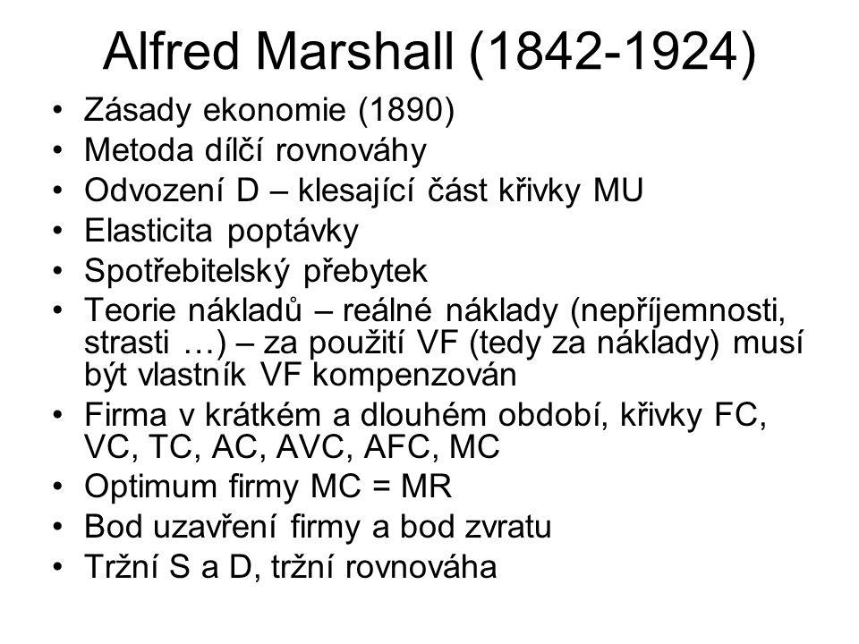 Alfred Marshall (1842-1924) Zásady ekonomie (1890)
