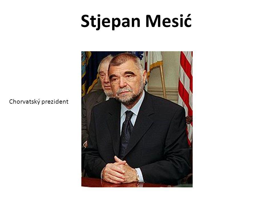 Stjepan Mesić Chorvatský prezident