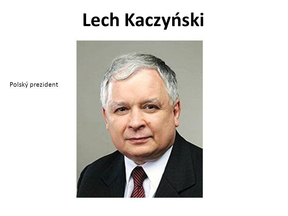 Lech Kaczyński Polský prezident