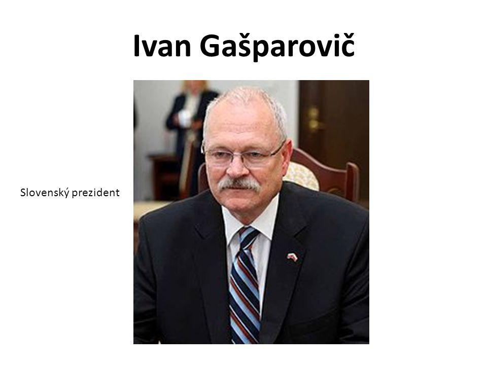 Ivan Gašparovič Slovenský prezident