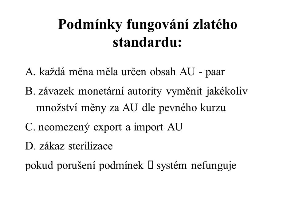 Podmínky fungování zlatého standardu: