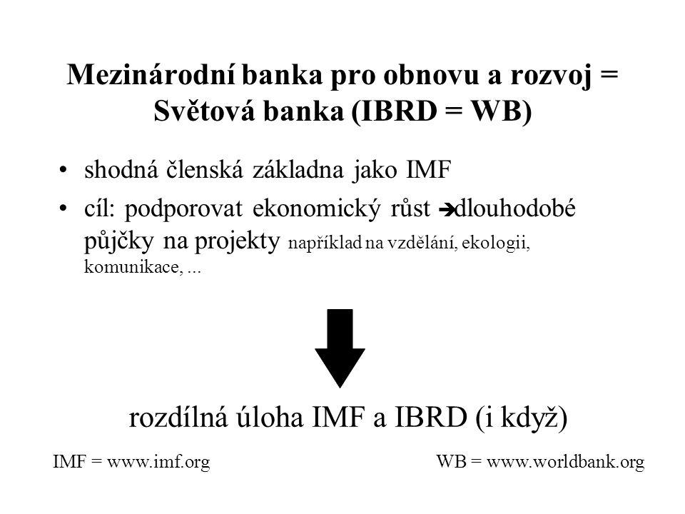Mezinárodní banka pro obnovu a rozvoj = Světová banka (IBRD = WB)