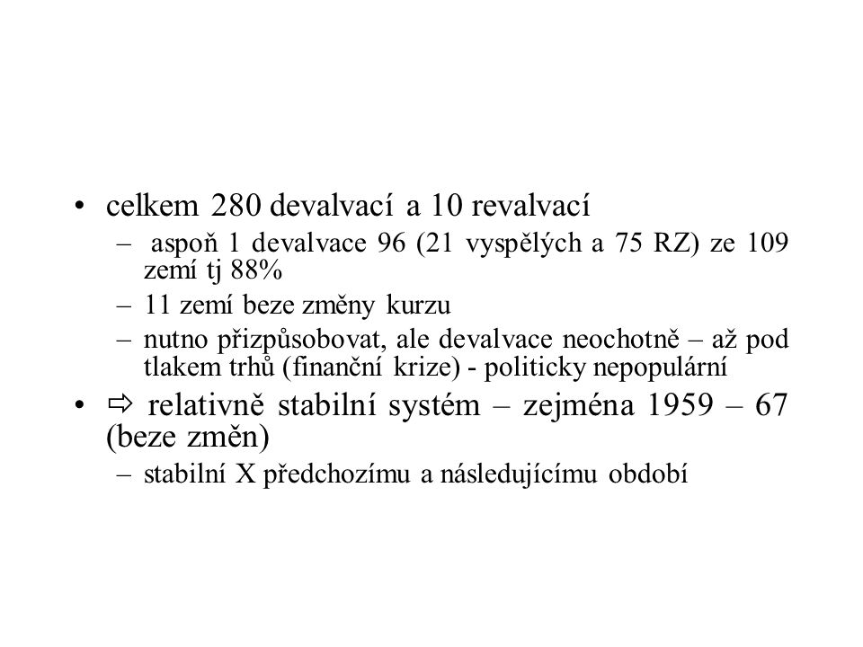 celkem 280 devalvací a 10 revalvací