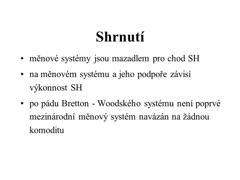 Shrnutí měnové systémy jsou mazadlem pro chod SH